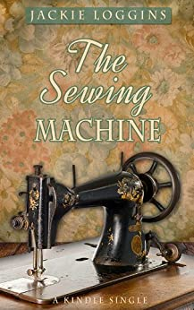 The Sewing Machine by [Loggins, Jackie]