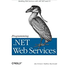 Programming .NET Web Services: Building Web Services ASP.NET and C#