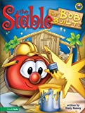 The Stable That Bob Built, Cindy Kenney, 0310704723