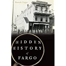 Hidden History of Fargo