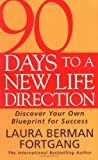 img - for 90 Days to a New Life Direction: Find Your Own Blueprint for Success book / textbook / text book