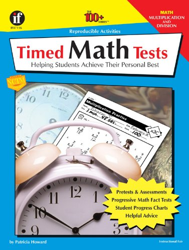 - Timed Math Tests: Helping Students Achieve Their Personal Best - Multiplication and Division (The 100+ Series)
