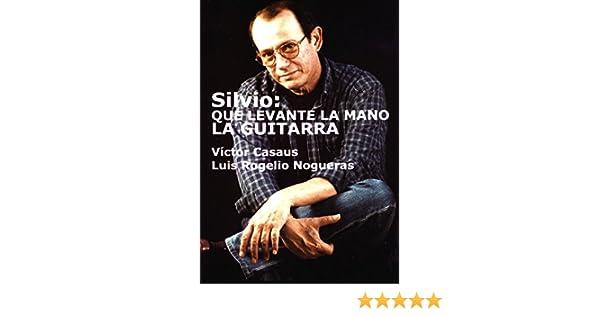 Silvio: Que levante la mano la guitarra eBook: Casaus, Víctor ...