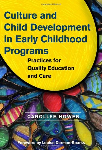 Culture and Child Development in Early Childhood Programs: Practices for Quality Education and Care (Early Childhood Education)