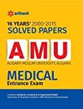 16 Years' Solved Papers AMU Medical Entrance Exam