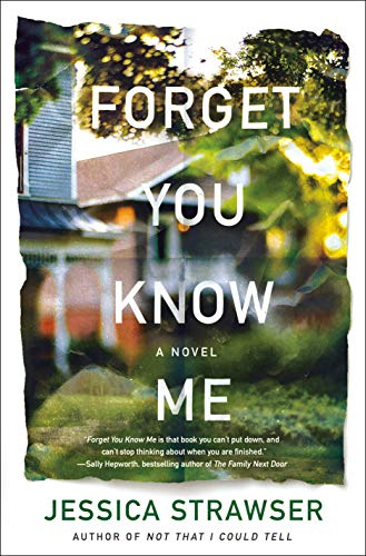 Forget You Know Me: A Novel by [Strawser, Jessica]