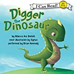 Digger the Dinosaur   Rebecca Kai Dotlich