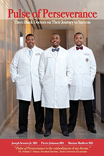 Books : Pulse of Perseverance: Three Black Doctors on Their Journey to Success