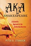img - for AKA Shakespeare: A Scientific Approach to the Authorship Question book / textbook / text book