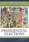 Presidential Elections, Nelson W. Polsby and Aaron Wildavsky, 0742554155
