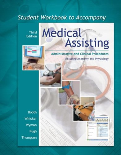 Student Workbook to accompany Medical Assisting: Administrative and Clinical Procedures with Anatomy & Physiology