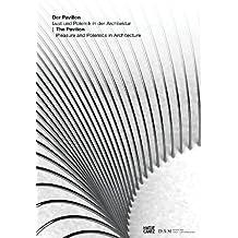 The Pavilion: Pleasure & Polemics in Architecture