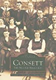 Consett, Derwentdale Local History Society Staff, 0752410792