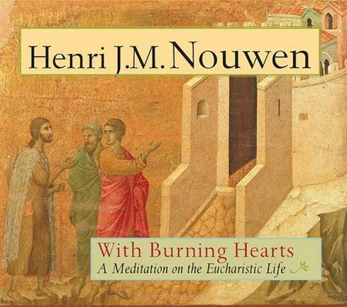 Download With Burning Hearts: A Meditation on the Eucharistic Life PDF