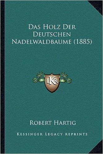 Book Das Holz Der Deutschen Nadelwaldbaume (1885)