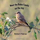 Meet the Robin Family on the Hill