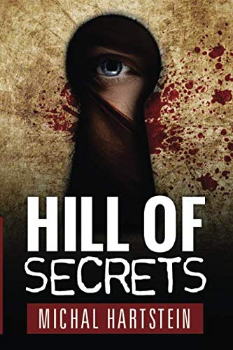 Hill of Secrets (Police Inspector Hadas Levinger, Mystery, Thriller, and Suspense Series)