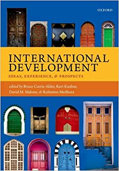 International Development: Ideas, Experience, and Prospects 9780199671656 Higher Education Textbooks at amazon