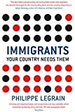 Immigrants Your Country Needs Them