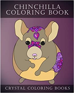 Amazon.com: Chinchilla Coloring Book: 30 Simple Cute Line Drawing Chinchilla  Easy Coloring Pages For Adults Or Children (Animals) (Volume 10) ...