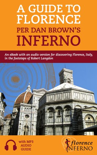 (A Guide to Florence per Dan Brown's Inferno: An eBook with an audio version for discovering Florence, Italy, in the footsteps of Robert Langdon (Travel 1))