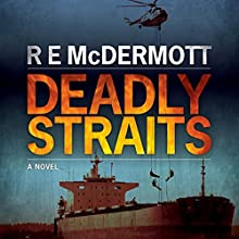 Deadly Straits Audiobook by R. E. McDermott Narrated by Todd Haberkorn