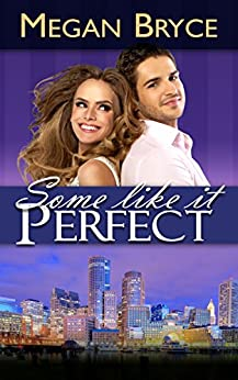 Some Like It Perfect (A Temporary Engagement Book 3) by [Bryce, Megan]