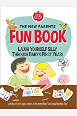 The New Parents' Fun Book: Laugh Yourself Silly Through Baby's First Year! Spiral-bound