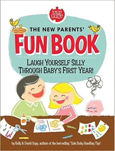 The New Parents Fun Book Laugh Yourself Silly Through Baby S First
