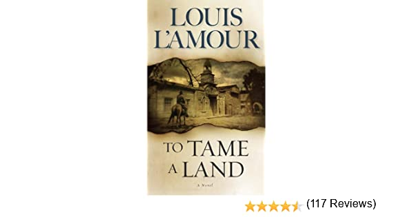To tame a land kindle edition by louis lamour literature to tame a land kindle edition by louis lamour literature fiction kindle ebooks amazon fandeluxe Choice Image