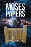 The Moses Papers : Creation, Johnson, Jeffrey, 0989431762