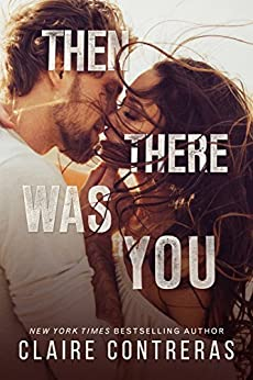 Then There Was You (Second Chances Duet Book 1) by [Contreras, Claire]