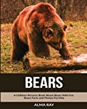 Bears: A Children Pictures Book About Bears With Fun Bears Facts and Photos For Kids
