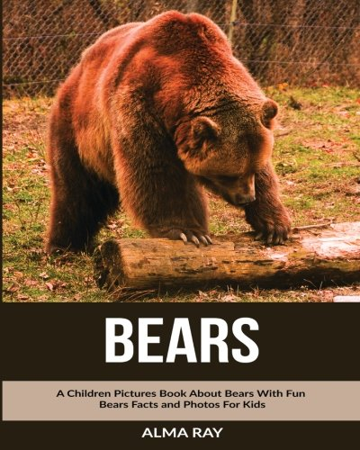 Bears: A Children Pictures Book About Bears With Fun Bears Facts and Photos For Kids pdf epub