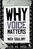Why Voice Matters : Culture and Politics after Neoliberalism, Couldry, Nick, 1848606613