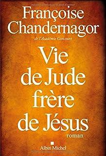 Vie de Jude, frère de Jésus : roman