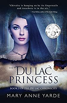 The Du Lac Princess: (Book 3 of The Du Lac Chronicles) by [Yarde, Mary Anne]