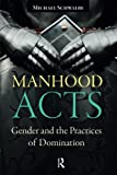 Manhood Acts 1st Edition