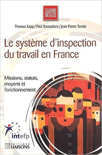 Le système d'inspection du travail en France : Missions, statut, moyens et fonctionnement epub pdf