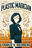 #6: The Plastic Magician (A Paper Magician Novel)