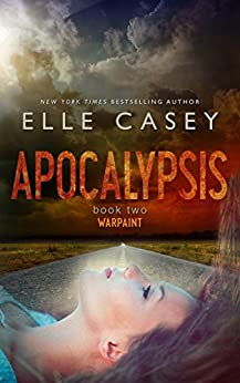 Warpaint (Apocalypsis Book 2) by [Casey, Elle]