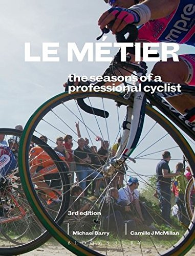 Le M?de?ed??ede??d??ede?ed???de??d???tier: The Seasons of a Professional Cyclist (Rouleur) by Michael Barry (2013-03-01)