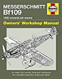 Messerschmitt Bf 109 Owners' Workshop Manual: 1935 Onwards (all marks)