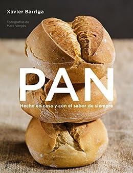 Pan: Hecho en casa y con el sabor de siempre (Spanish Edition) by