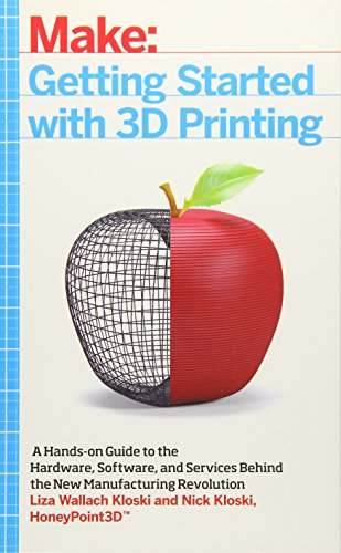 Pdf Teen Getting Started with 3D Printing: A Hands-on Guide to the Hardware, Software, and Services Behind the New Manufacturing Revolution