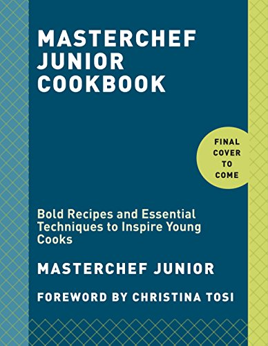 MasterChef-Junior-Cookbook-Bold-Recipes-and-Essential-Techniques-to-Inspire-Young-Cooks