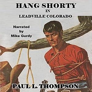 Hang Shorty in Leadville Colorado Audiobook