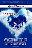 Grief Diaries: Shattered