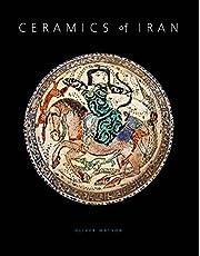 Ceramics of Iran: Islamic Pottery from the Sarikhani Collection