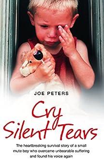 Cry Silent Tears by [Peters, Joe]